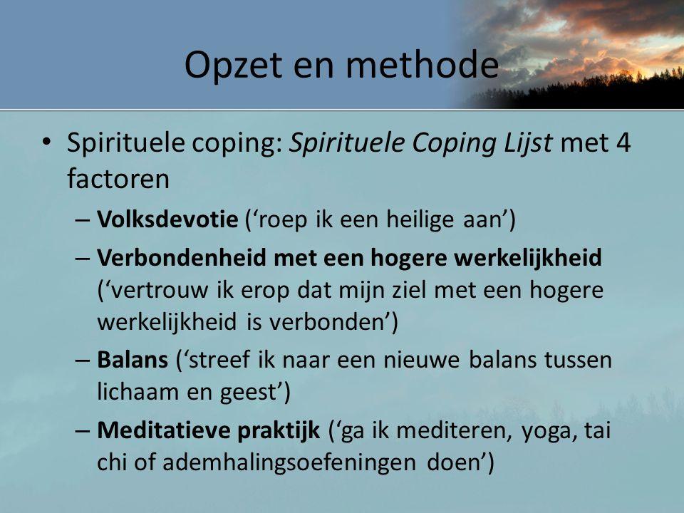 Opzet en methode Spirituele coping: Spirituele Coping Lijst met 4 factoren. Volksdevotie ('roep ik een heilige aan')
