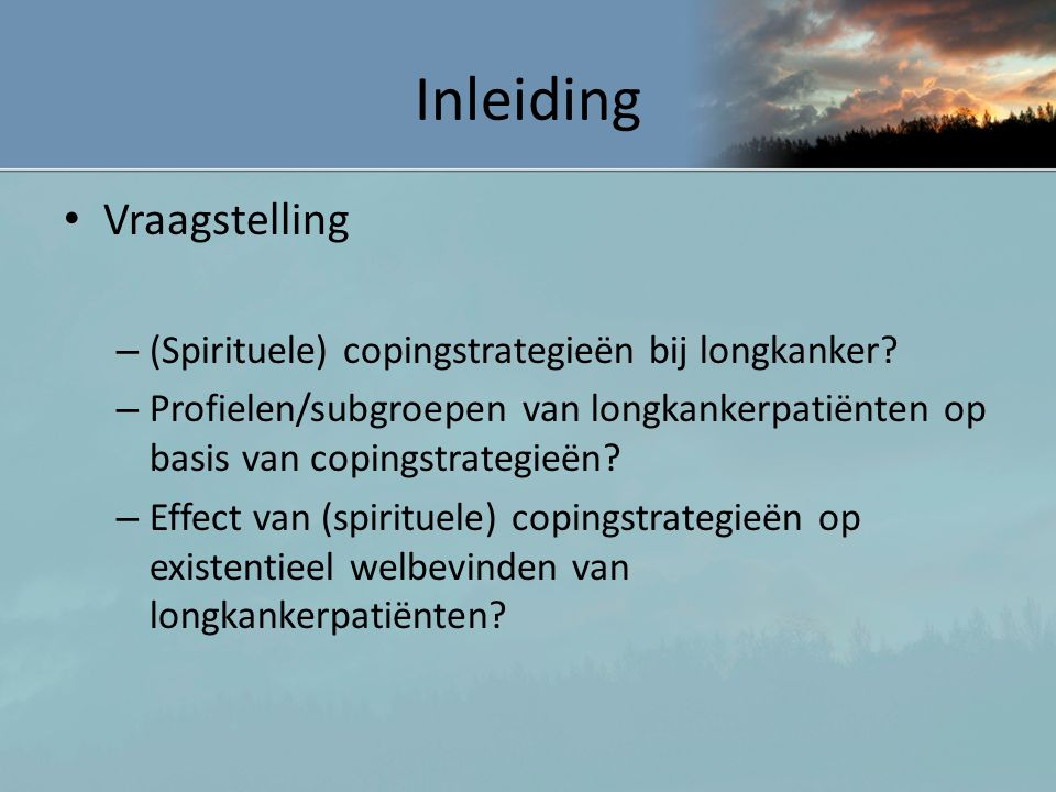Inleiding Vraagstelling (Spirituele) copingstrategieën bij longkanker
