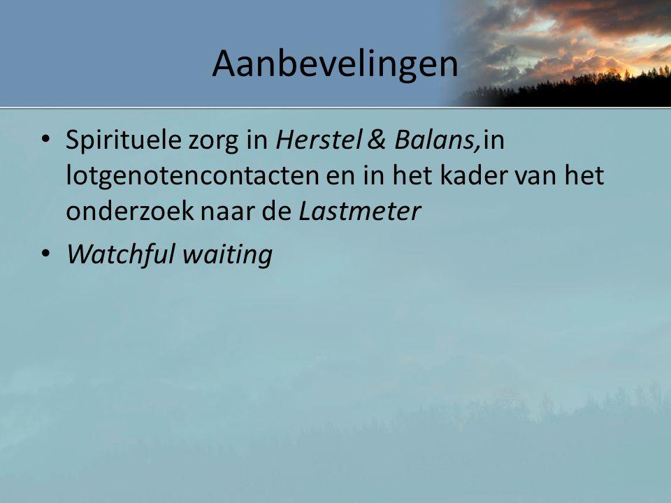 Aanbevelingen Spirituele zorg in Herstel & Balans,in lotgenotencontacten en in het kader van het onderzoek naar de Lastmeter.