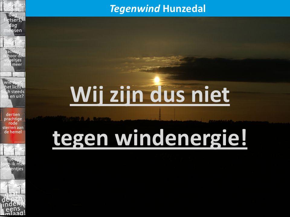 Wij zijn dus niet tegen windenergie!