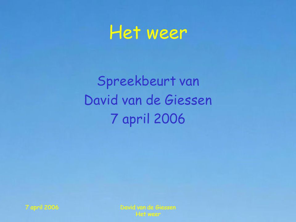 Spreekbeurt van David van de Giessen 7 april 2006