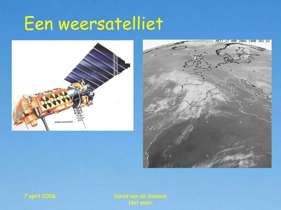 Een weersatelliet 7 april 2006 David van de Giessen Het weer