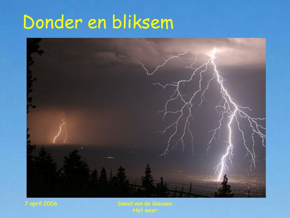 Donder en bliksem 7 april 2006 David van de Giessen Het weer