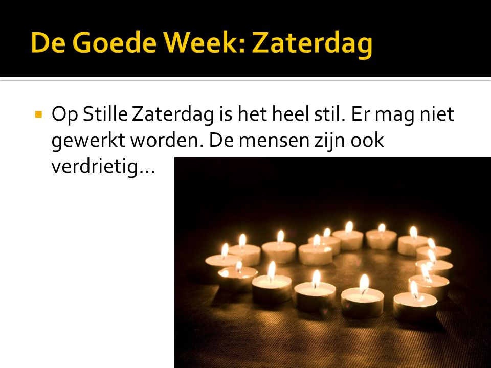 De Goede Week: Zaterdag