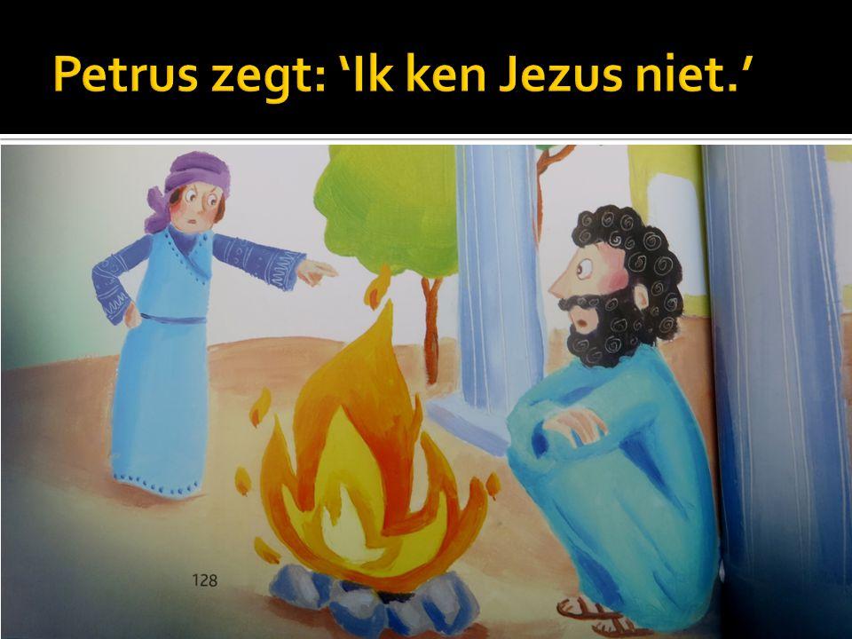 Petrus zegt: 'Ik ken Jezus niet.'