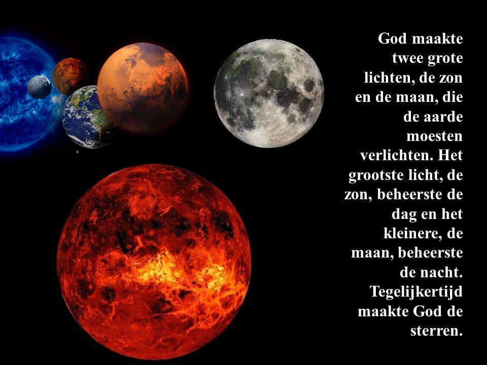 God maakte twee grote lichten, de zon en de maan, die de aarde moesten verlichten.
