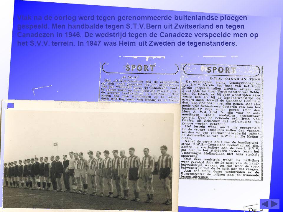 Vlak na de oorlog werd tegen gerenommeerde buitenlandse ploegen gespeeld.