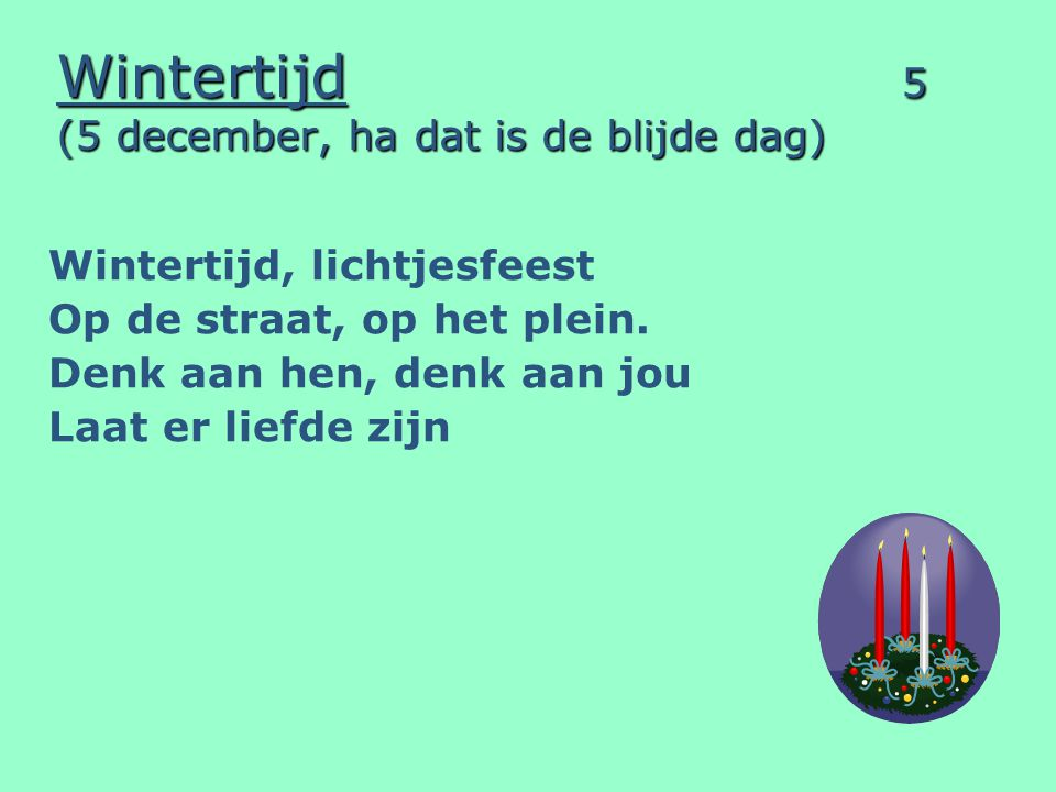 Wintertijd 5 (5 december, ha dat is de blijde dag)