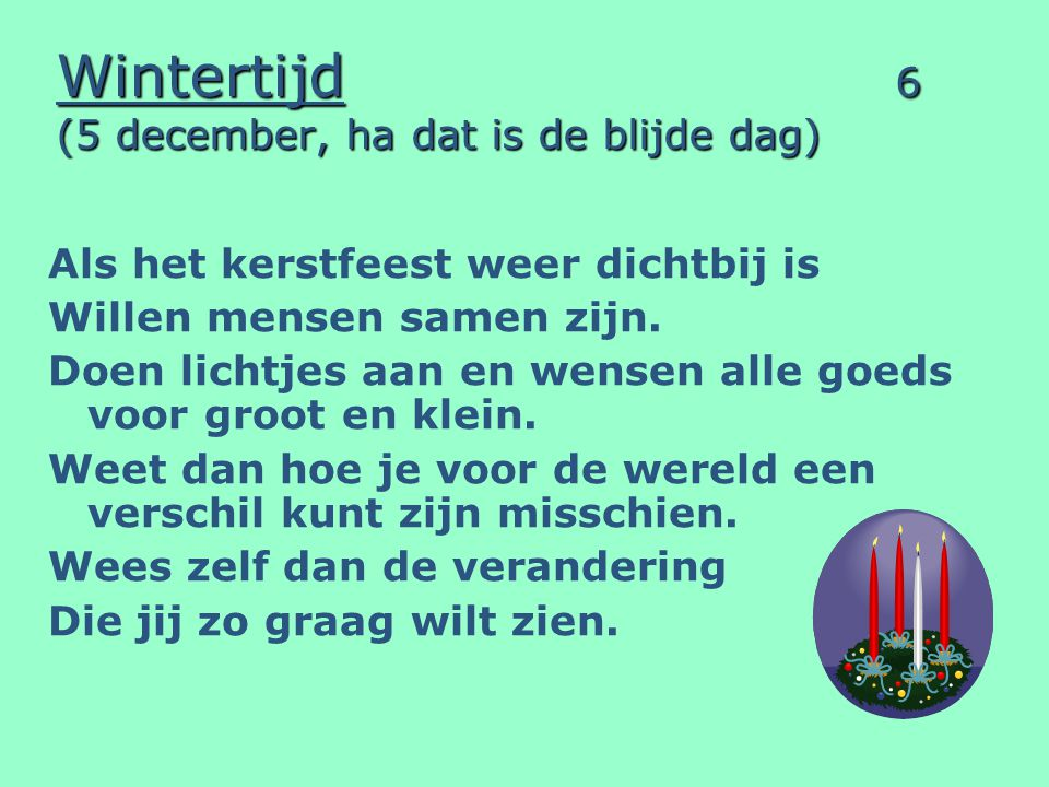 Wintertijd 6 (5 december, ha dat is de blijde dag)