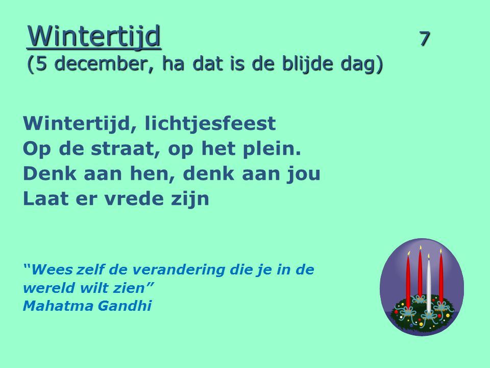 Wintertijd 7 (5 december, ha dat is de blijde dag)