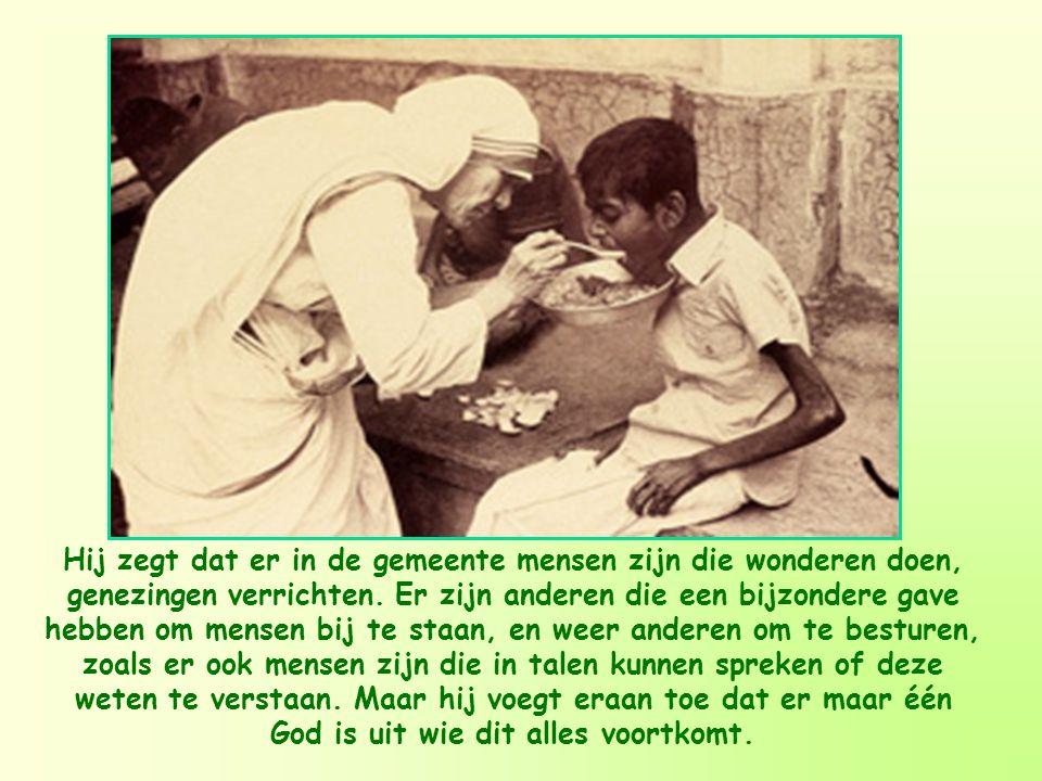 Hij zegt dat er in de gemeente mensen zijn die wonderen doen, genezingen verrichten.
