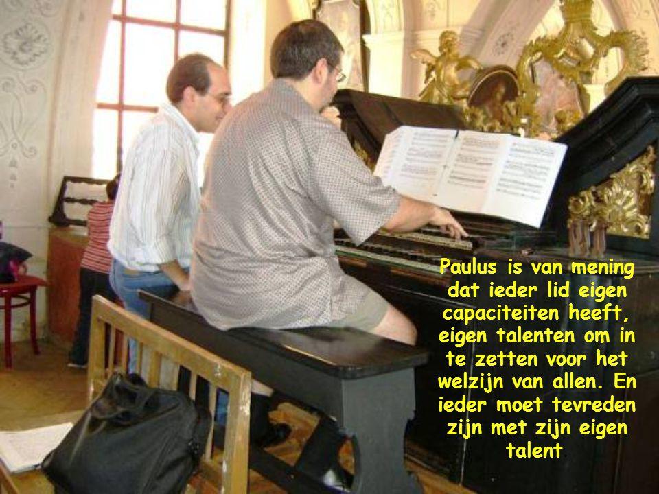 Paulus is van mening dat ieder lid eigen capaciteiten heeft, eigen talenten om in te zetten voor het welzijn van allen.