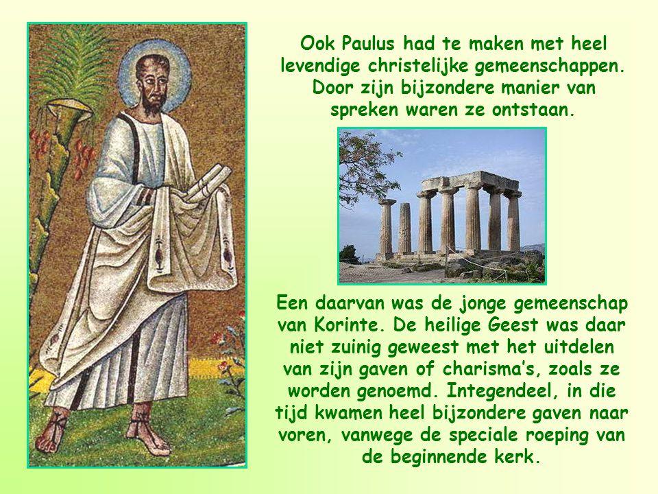Ook Paulus had te maken met heel levendige christelijke gemeenschappen