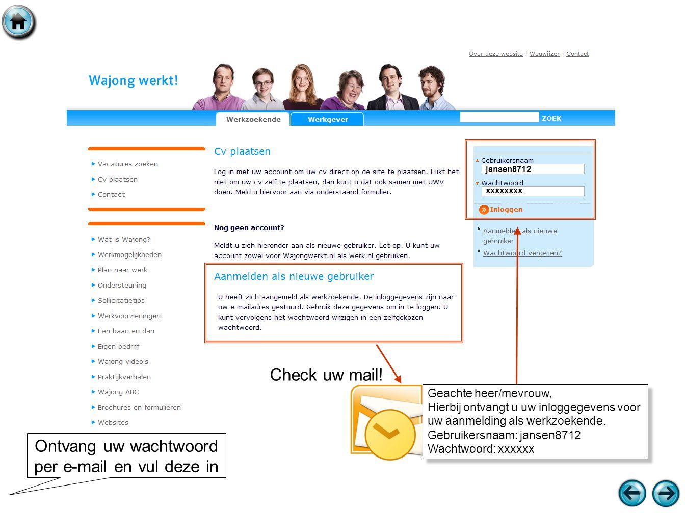Ontvang uw wachtwoord per e-mail en vul deze in