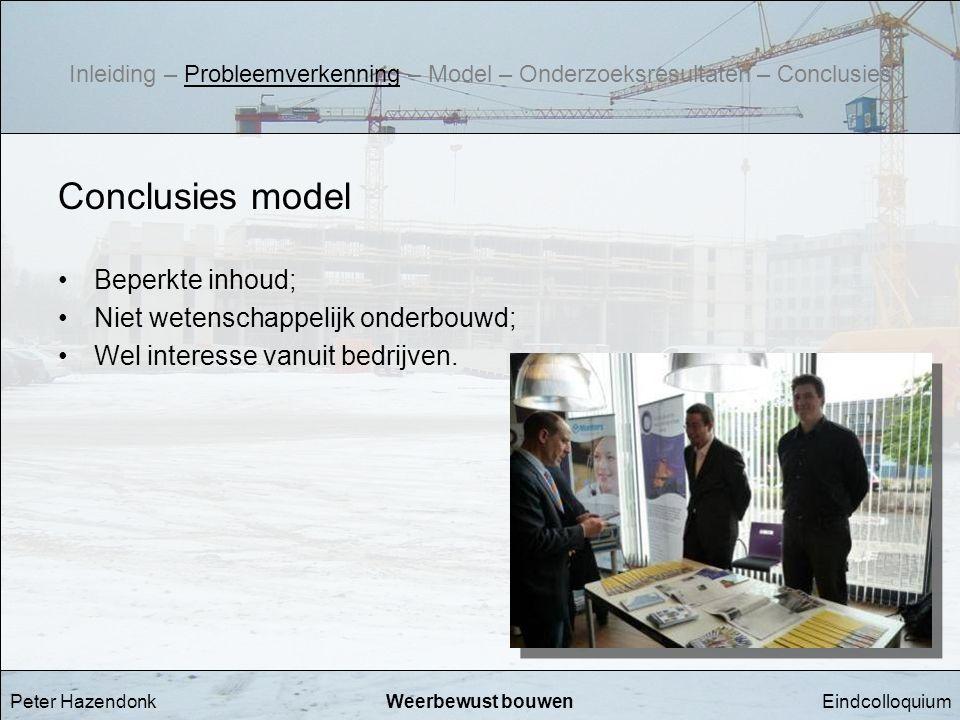 Conclusies model Beperkte inhoud; Niet wetenschappelijk onderbouwd;