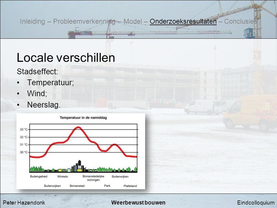 Locale verschillen Stadseffect: Temperatuur; Wind; Neerslag.
