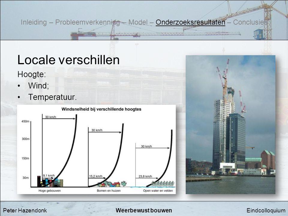 Locale verschillen Hoogte: Wind; Temperatuur.
