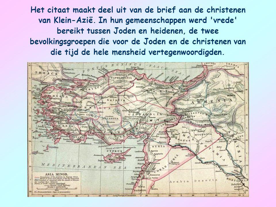 Het citaat maakt deel uit van de brief aan de christenen van Klein-Azië.
