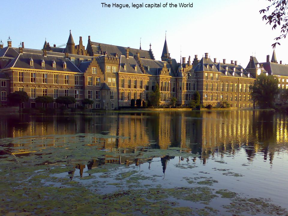 The Hague, legal capital of the World