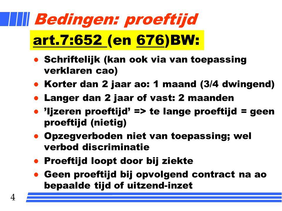 Bedingen: proeftijd art.7:652 (en 676)BW: