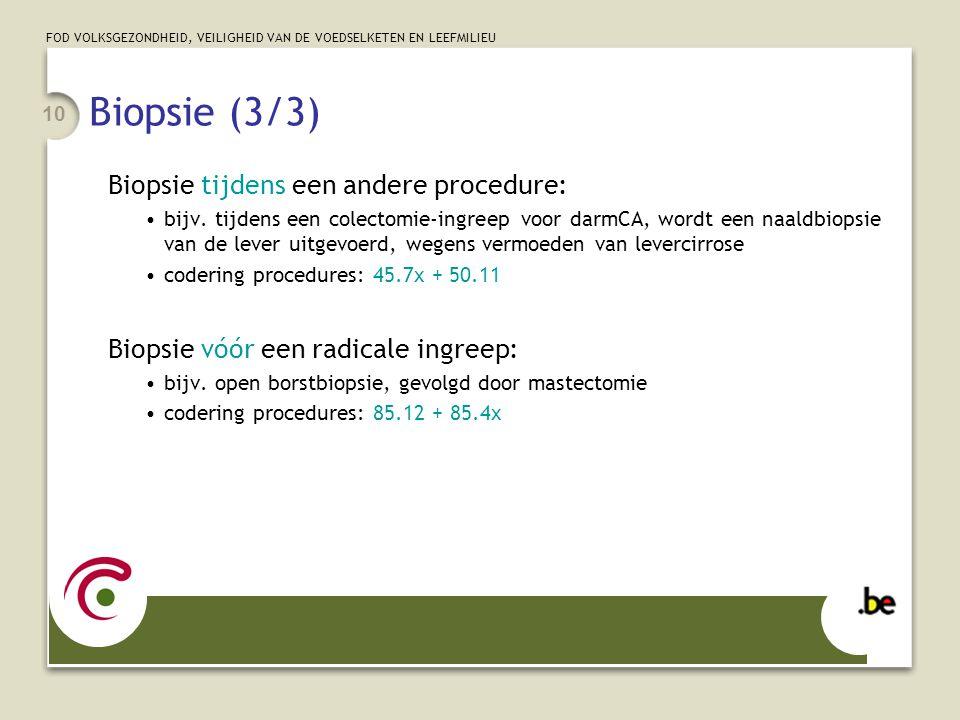 Biopsie (3/3) Biopsie tijdens een andere procedure: