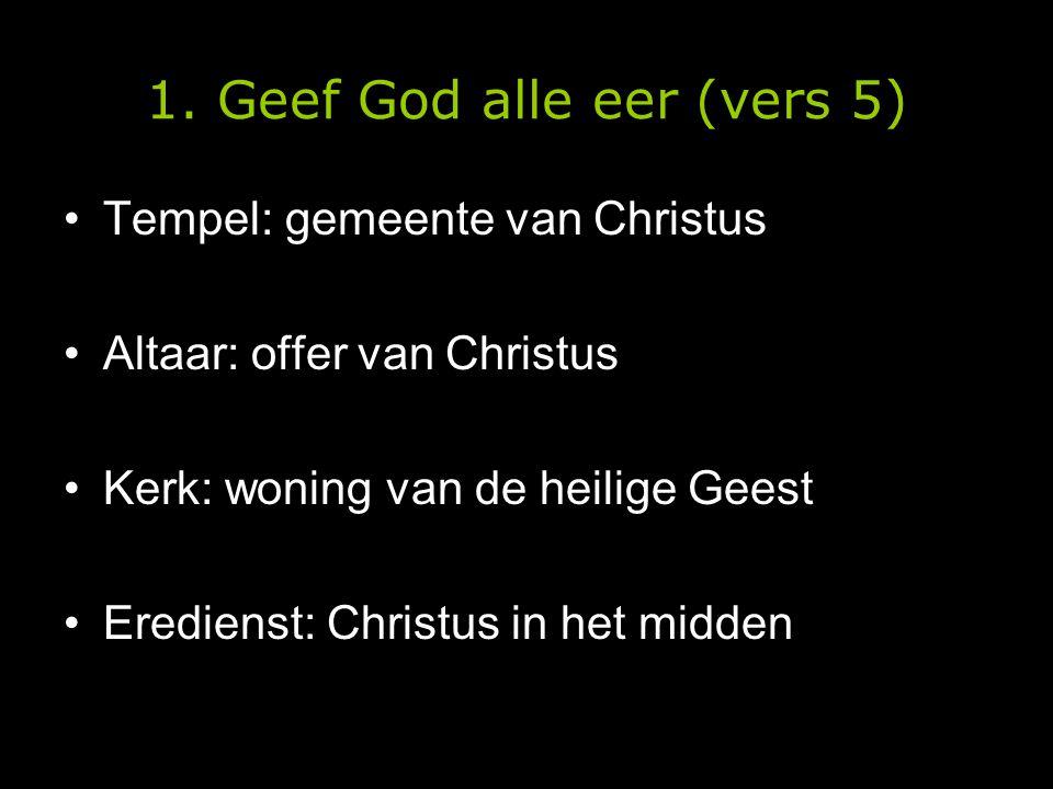 1. Geef God alle eer (vers 5)
