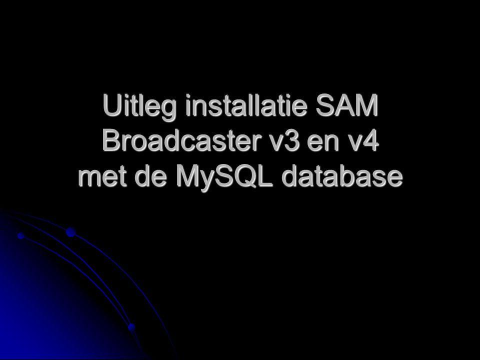 Uitleg installatie SAM Broadcaster v3 en v4 met de MySQL database