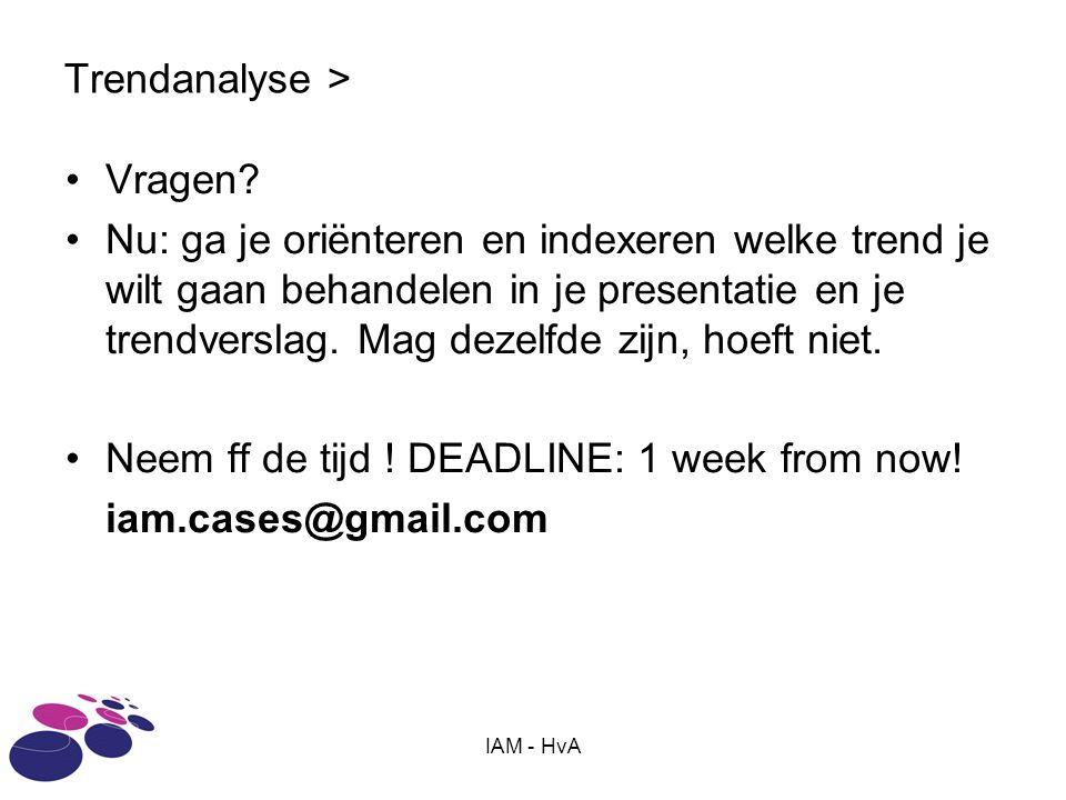 Neem ff de tijd ! DEADLINE: 1 week from now! iam.cases@gmail.com