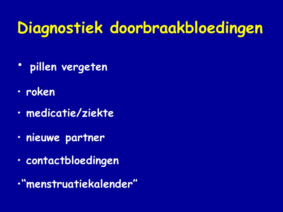Diagnostiek doorbraakbloedingen pillen vergeten