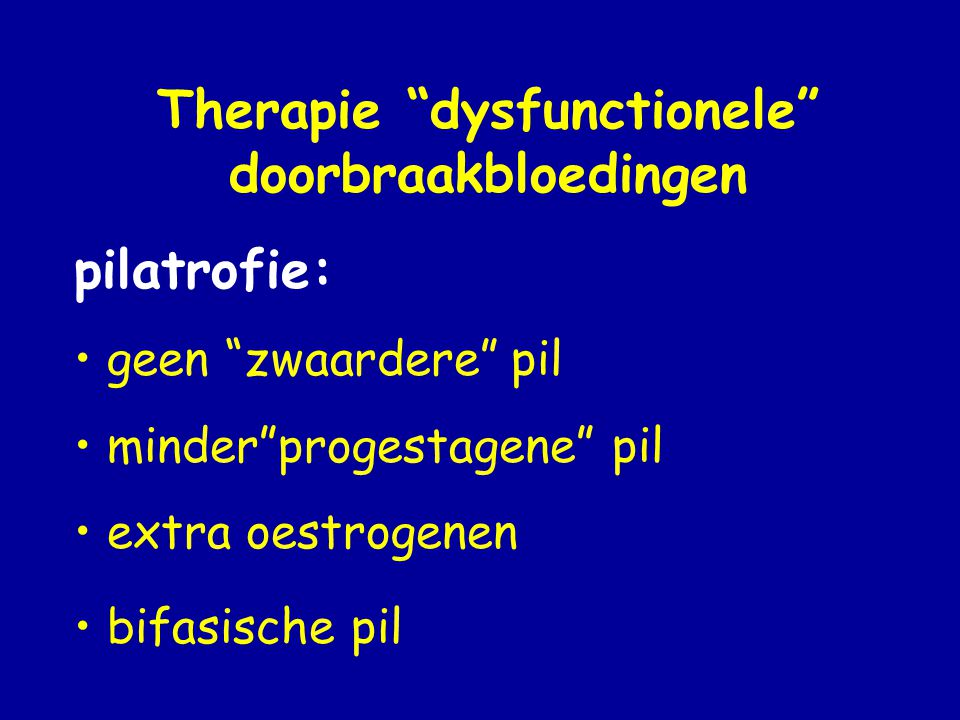 Therapie dysfunctionele doorbraakbloedingen