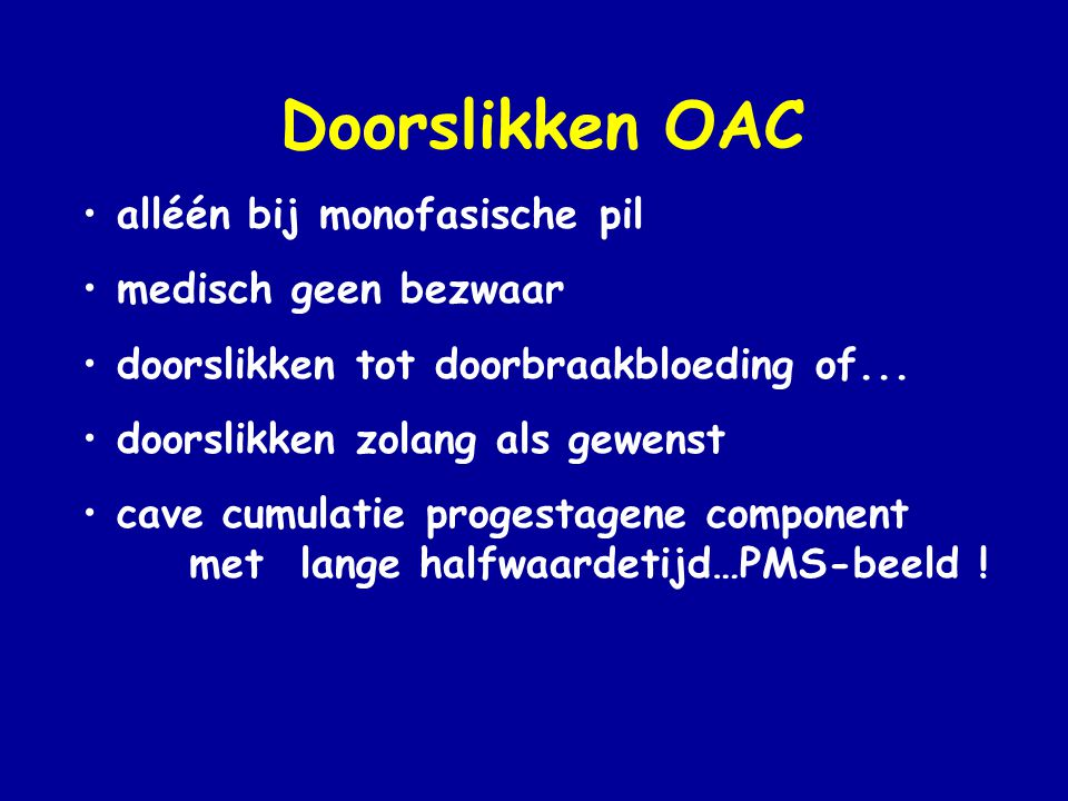 Doorslikken OAC alléén bij monofasische pil medisch geen bezwaar