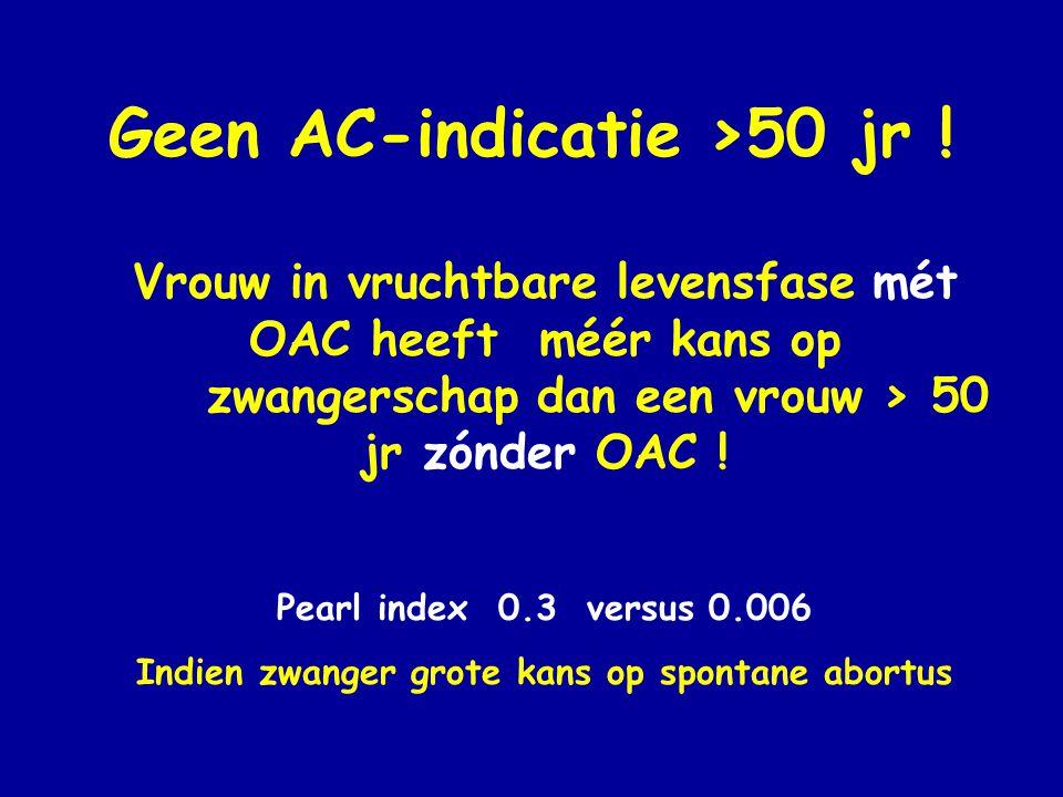 Geen AC-indicatie >50 jr !
