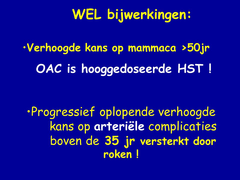 OAC is hooggedoseerde HST !