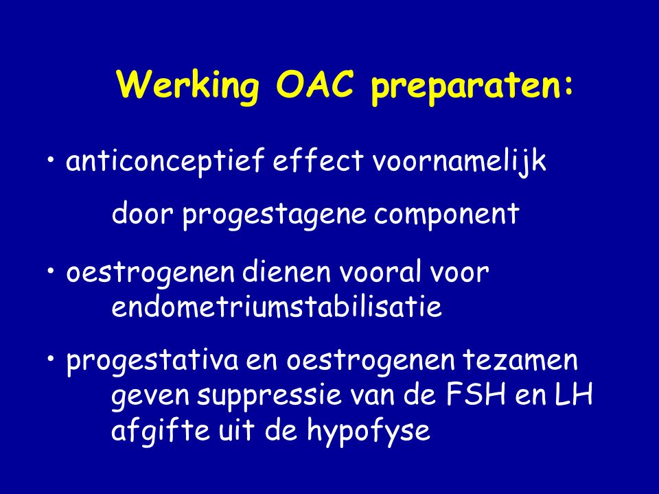 Werking OAC preparaten: