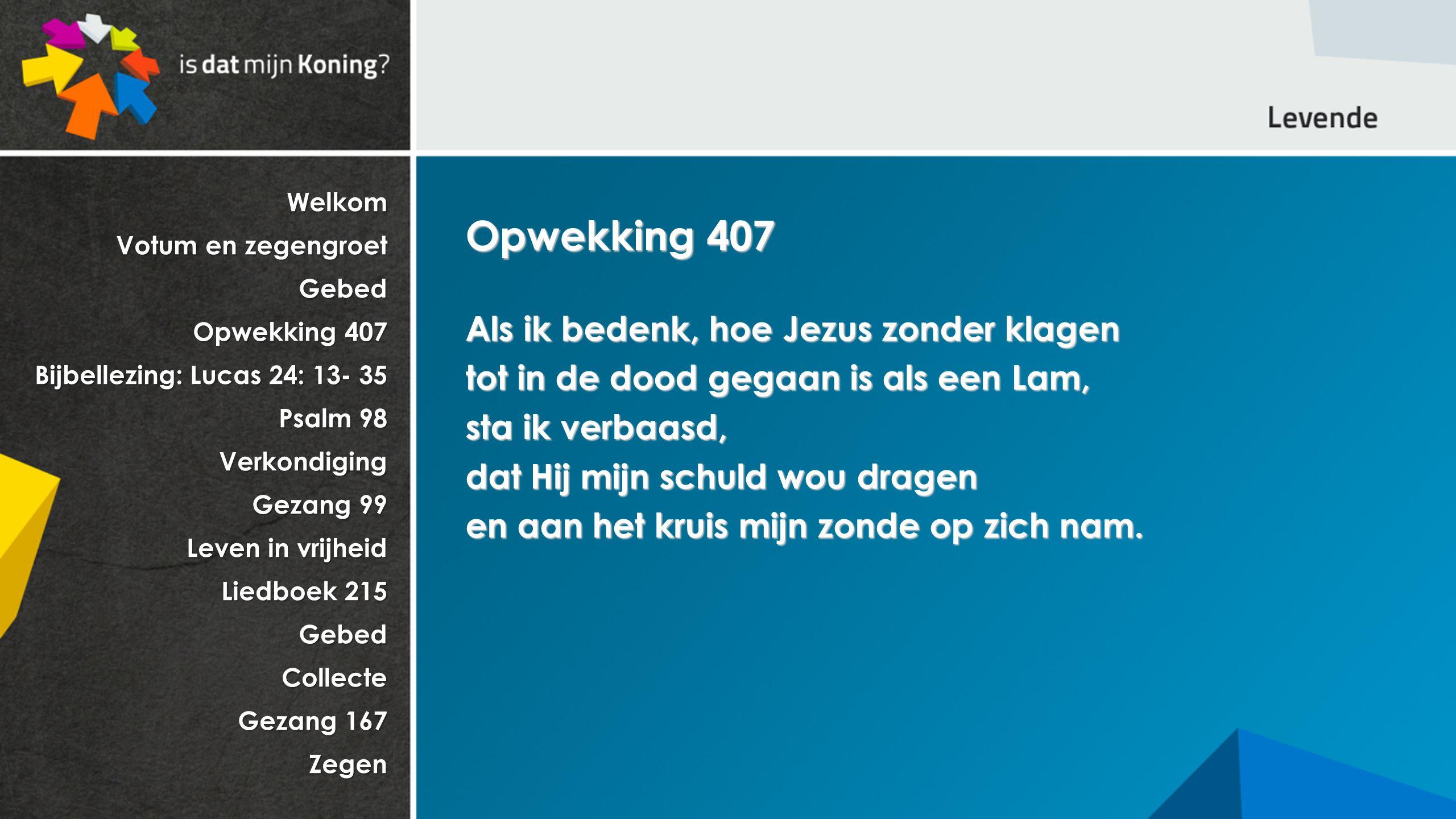 Opwekking 407 Als ik bedenk, hoe Jezus zonder klagen