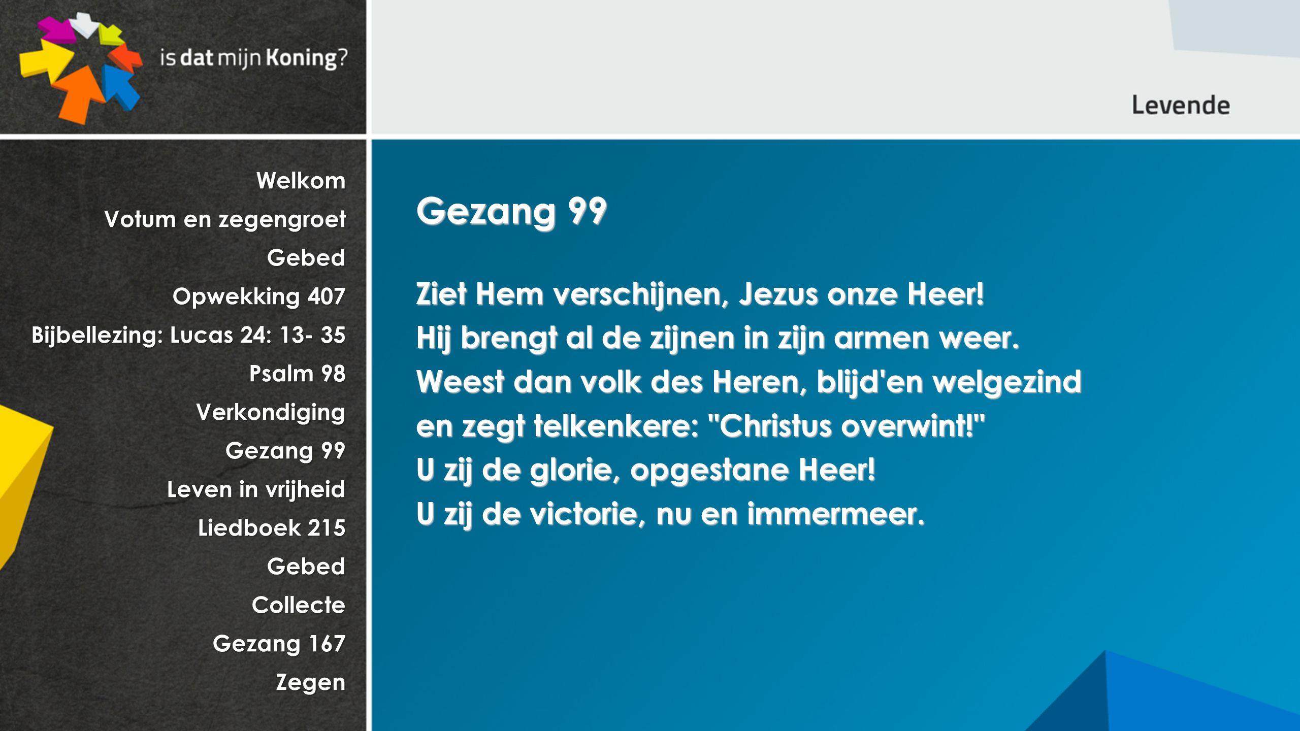 Gezang 99 Ziet Hem verschijnen, Jezus onze Heer!