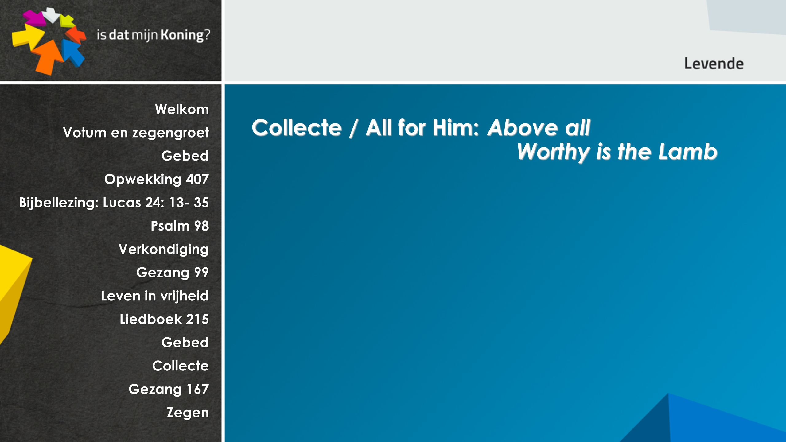 Collecte / All for Him: Above all Worthy is the Lamb