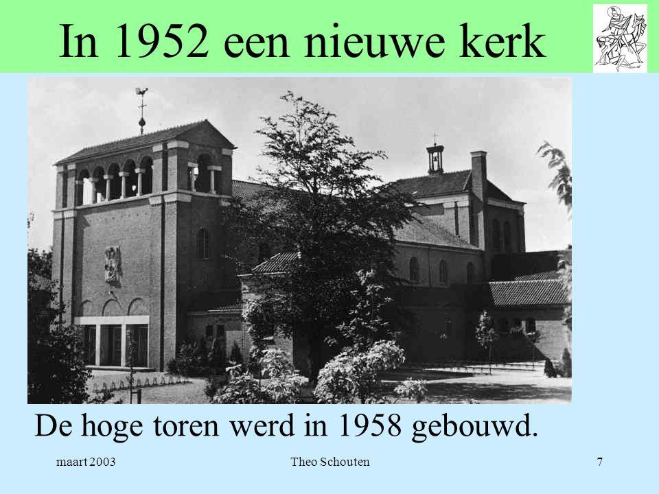 In 1952 een nieuwe kerk De hoge toren werd in 1958 gebouwd. maart 2003
