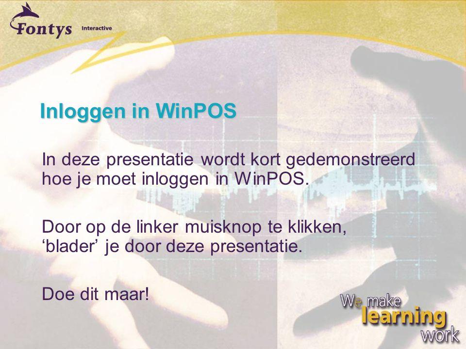 Inloggen in WinPOS In deze presentatie wordt kort gedemonstreerd hoe je moet inloggen in WinPOS.