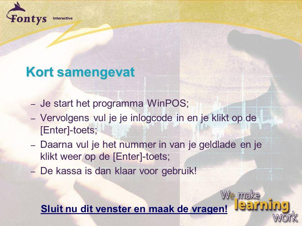Kort samengevat Je start het programma WinPOS;