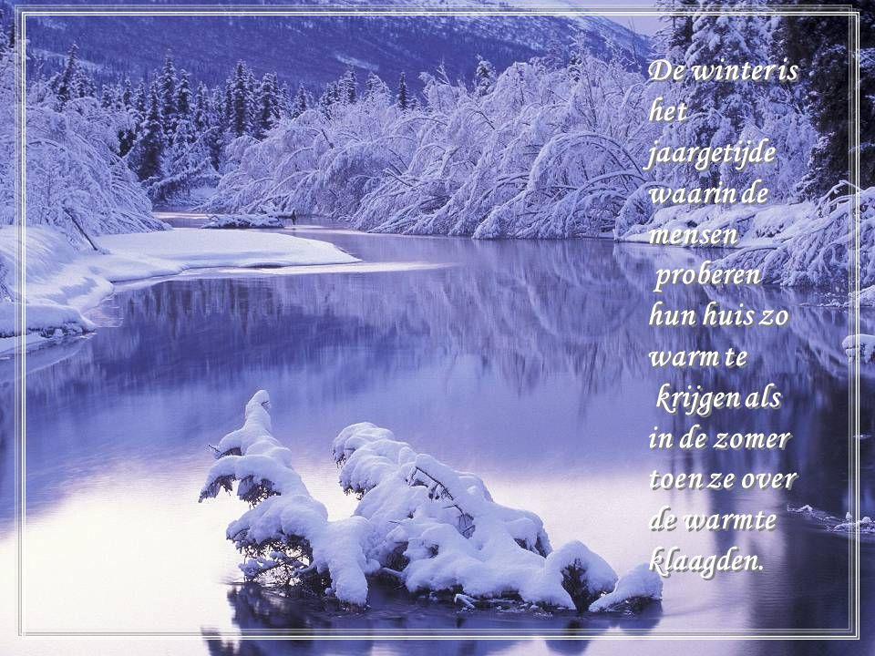 De winter is het jaargetijde waarin de mensen