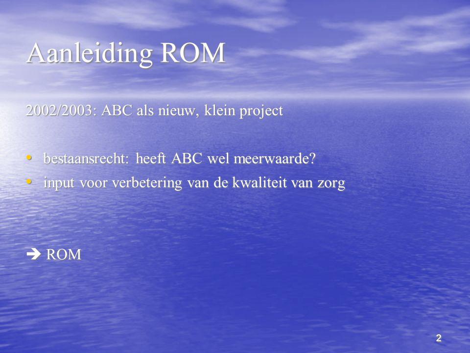 Aanleiding ROM 2002/2003: ABC als nieuw, klein project