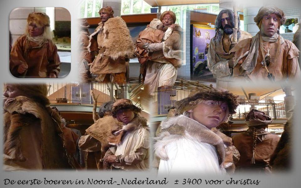 De eerste boeren in Noord-_Nederland ± 3400 voor christus