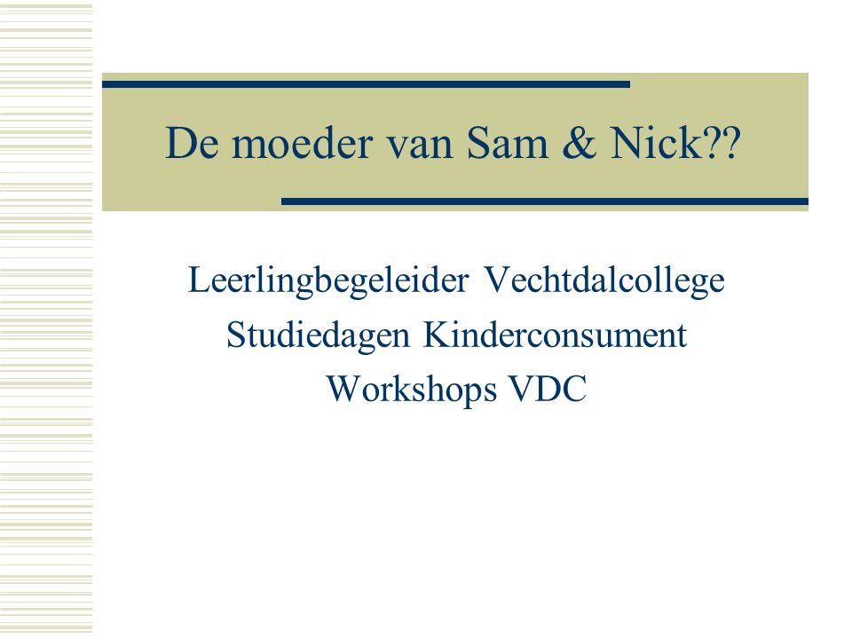 De moeder van Sam & Nick Leerlingbegeleider Vechtdalcollege