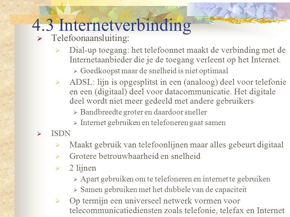 4.3 Internetverbinding Telefoonaansluiting: