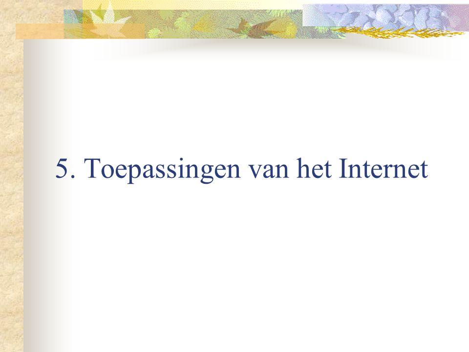 5. Toepassingen van het Internet