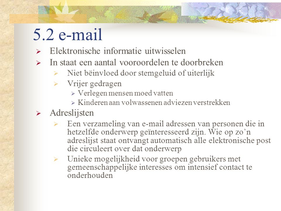 5.2 e-mail Elektronische informatie uitwisselen