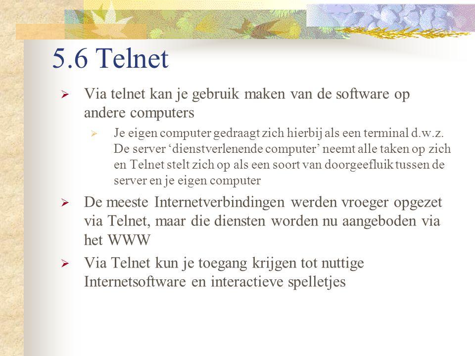 5.6 Telnet Via telnet kan je gebruik maken van de software op andere computers.