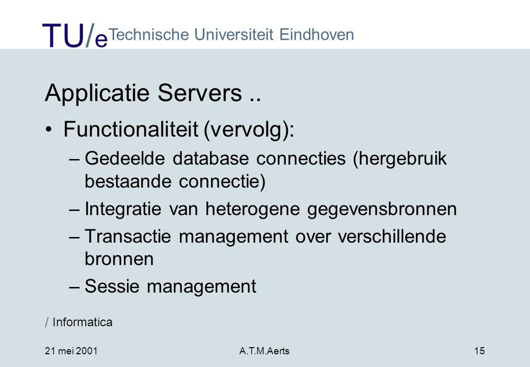 Applicatie Servers .. Functionaliteit (vervolg):