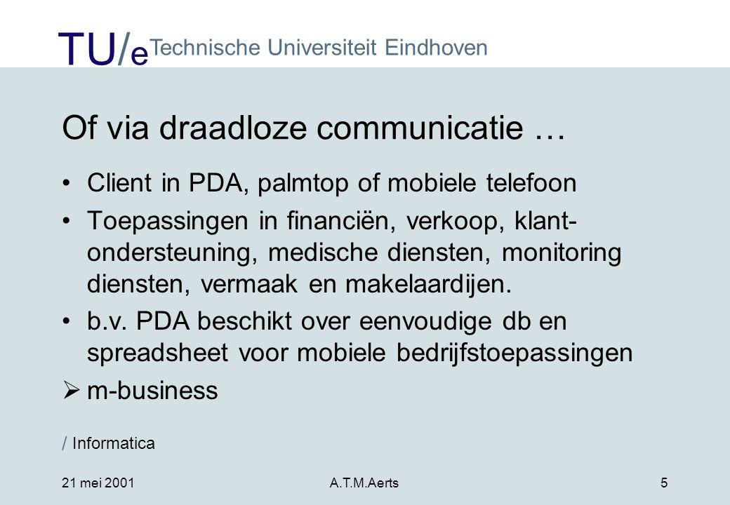 Of via draadloze communicatie …